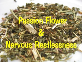 Passion flower and nervous restlessness